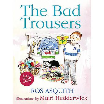 The Bad Trousers by Ros Asquith - Mairi Hedderwick - 9781781124284 Bo