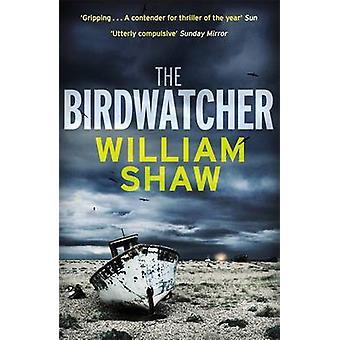 The Birdwatcher by William Shaw - 9781784297244 Book