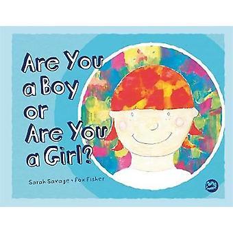 Bent u een jongen of een meisje? door Sarah Savage - Fox Fisher - 97817