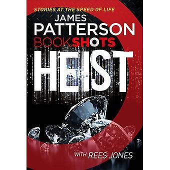 Heist - Bookshots by James Patterson - 9781786530110 Book