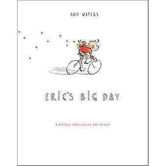 Eric's Big Day - A Bicycle Race Unlike Any Other by Rod Waters - 97819