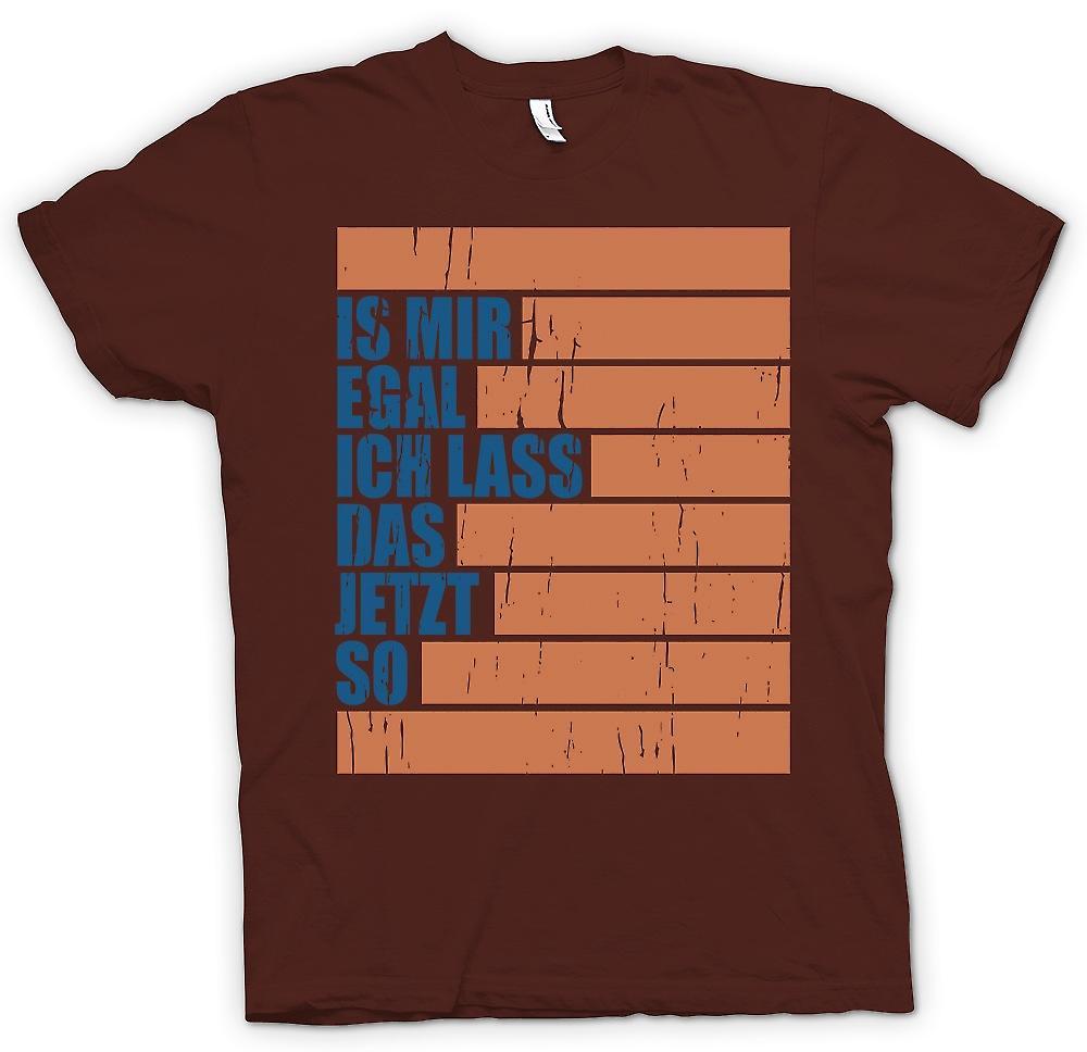 Mens t-shirt - è mir egal ich lass jetzt das così - Cool