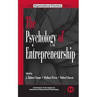 The Psychology of Entrepreneurship by Baum & J. Robert