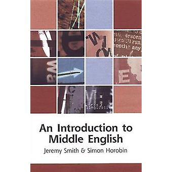 An Introduction to Middle English by Jeremy Smith - Simon Horobin - 9