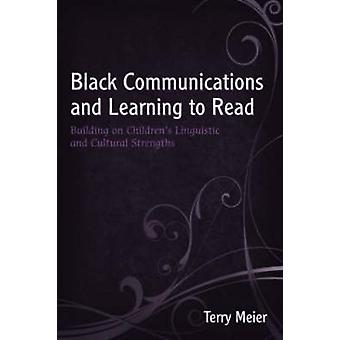 Black Communications and Learning to Read - Building on Children's Lin