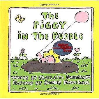 The Piggy in the Puddle.