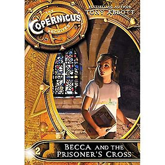 The Copernicus Archives #2: Becca and the Prisoner's Cross