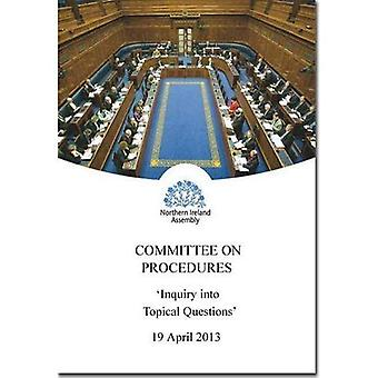 Inquiry into Topical Questions: Together with the Minutes of Proceedings and Written Submissions Relating to the...