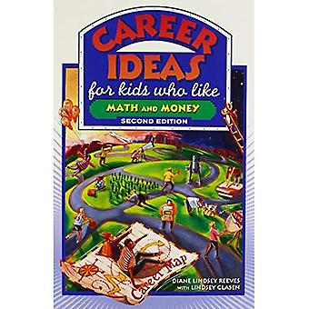 Career Ideas for Kids Who Like Math and Money (Career Ideas for Kids) (Career Ideas for Kids (Paperback))