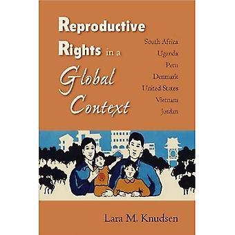 Reproductive Rights in a Global Context: South Africa, Uganda, Peru, Denmark, United States, Vietnam, Jordan