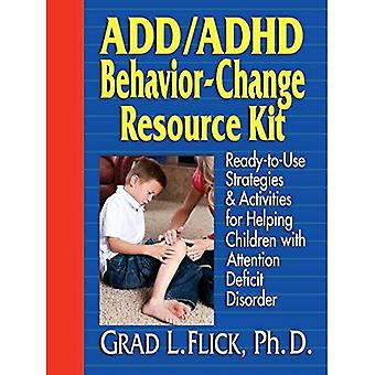 Add/ADHD Behavior-Change Resource Kit: Ready--to--Use Strategies & Activities for Helping Children with Attention Deficit Disorder (Ready-To-Use)