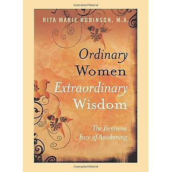 Ordinary Women, Extraordinary Wisdom: The Feminine Face of Awakening