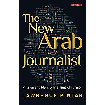 Den nya arabisk journalisten: Uppdrag och identitet i en tid av turbulens