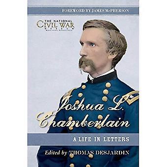 Joshua L. Chamberlain: Livet i bokstäver en stor ledare i amerikanska inbördeskriget