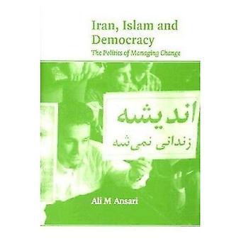 Iran, Islam and Democracy: the Politics of Managing Change  (Royal Institute of International Affairs)