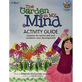 Garden In My Mind Activity Guide: Lessons For Social Skill and Common Core Development