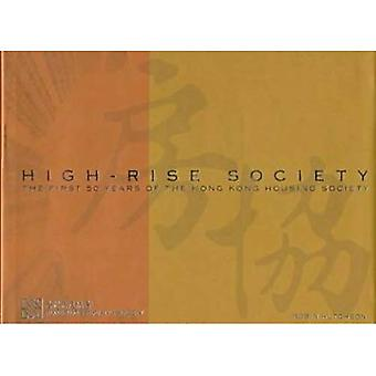 High-Rise Society : The First 50 Years of the Hong Kong Housing Society