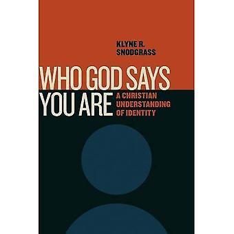 Che Dio dice sei: Una comprensione cristiana dell'identità