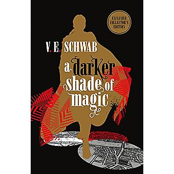 A Darker Shade of Magic - Collector's Edition by V.E. Schwab - 9781785