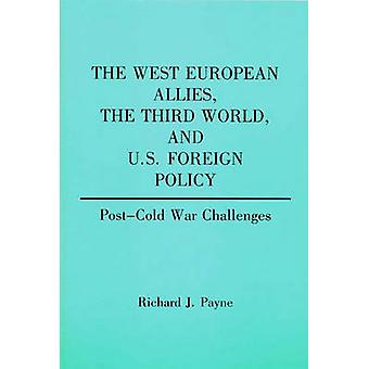 The West European Allies the Third World and U.S. Foreign Policy PostCold War Challenges by Payne & Richard J.