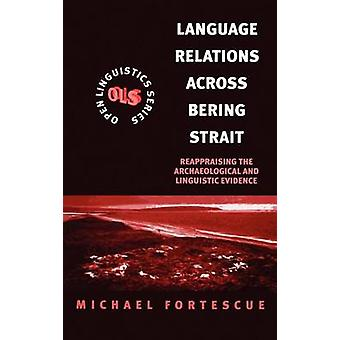 Relaciones de lengua a través del estrecho de Bering contemporáneos las evidencias arqueológicas y lingüísticas por Fortescue y Michael D.
