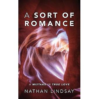 Eine Art von Romantik A Fehler an die wahre Liebe von Lindsay & Nathan