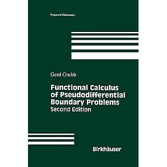 Functional Calculus of Pseudodifferential Boundary Problems by Grubb & Gerd