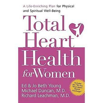 Insgesamt Herzgesundheit für Frauen ein LifeEnriching Plan für geistige Wohlbefinden von jungen & Jo Beth