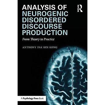 Analys av neurogen oordnade diskurs produktionen från teori till praktik av Kong & Anthony Pak Hin