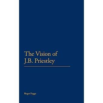 Visionen om J.B. Priestley af Fagge Roger