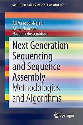 Next Generation Sequencing and Sequence Assembly  Methodologies and Algorithms by MasoudiNejad & Ali