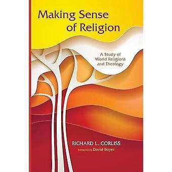 Making Sense of Religion by Corliss & Richard L.