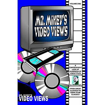 Mr. Mikeys Video Views Volume One by Dlugos & J. Michael