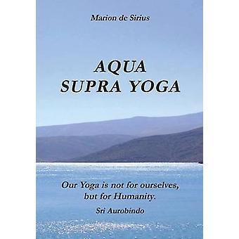 Aqua supra yoga by de Sirius & Marion