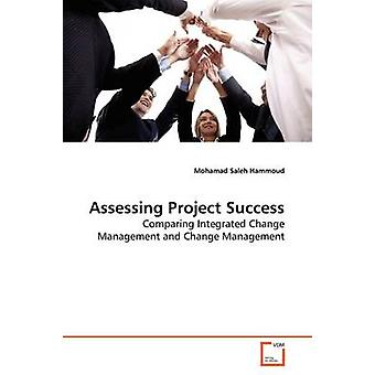 Assessing Project Success by Hammoud & Mohamad Saleh