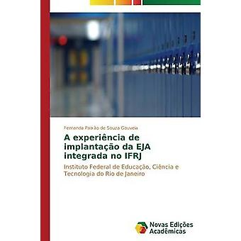 A experincia de implantao da EJA integrada no IFRJ by Paixo de Souza Gouveia Fernanda