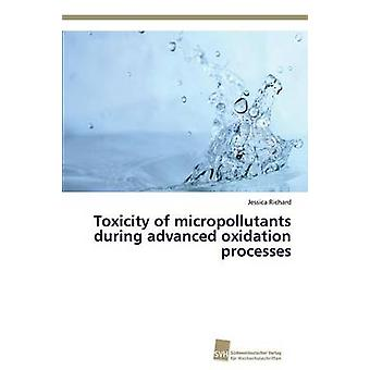 Toxicity of Micropollutants During Advanced Oxidation Processes by Richard Jessica