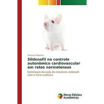 Sildenafil no controle autonmico cardiovascular em ratos normotensos by Capuano Vanessa