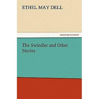 The Swindler and Other Stories by Dell & Ethel M.