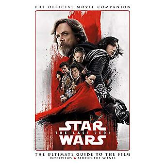 Star Wars - The Last Jedi - The Official Movie Companion by Star Wars -