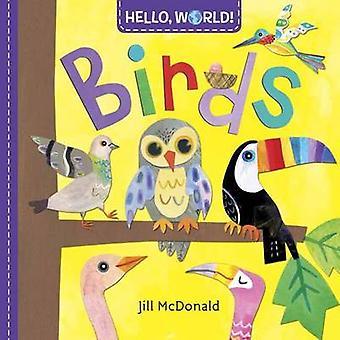 Hello - World! Birds by Jill McDonald - 9780553521078 Book