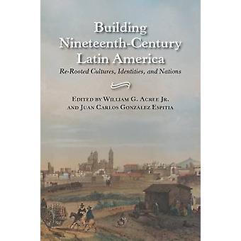 Construire l'Amérique latine du XIXe siècle-cultures re-enracinées-ident