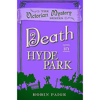 Death at Hyde Park by Robin Paige - 9780857300317 Book