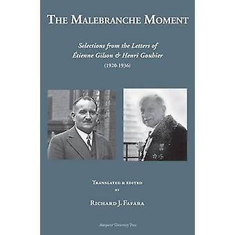 The Malebranche Moment - Selections from the Letters of Etienne Gilson