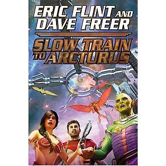 Slow Train to Arcturus by Eric Flint - Dave Freer - 9781476736655 Book