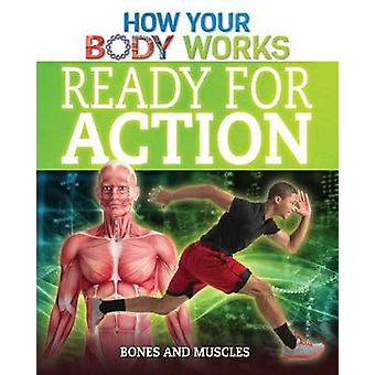 Ready for Action - Bones and Muscles by Thomas Canavan - 9781499412444