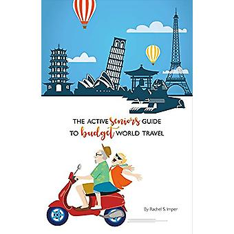 The Active Seniors Guide to Budget World Travel by Rachel S Imper - 9