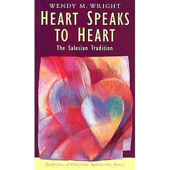 Heart Speaks to Heart - The Salesian Tradition (Traditions of Christia