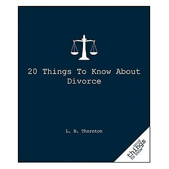 20 Things to Know about Divorce by L B Thornton - 9781596525993 Book