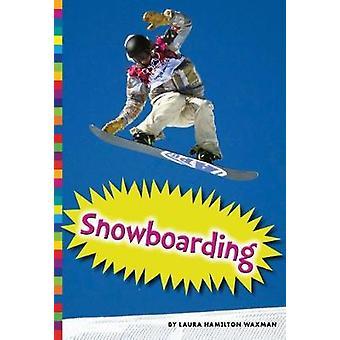 Snowboarding by Laura Hamilton Waxman - 9781681521831 Book